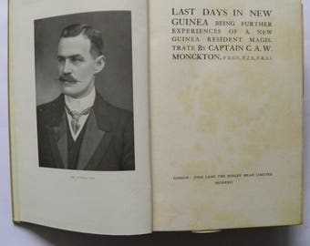Last Days in New Guinea by Captain CAW Monkcton 1922 2nd Edition