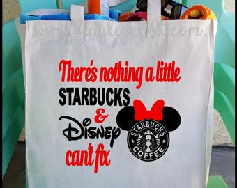 There's Nothing A Little Starbucks & Disney Can't Fix - Canvas Tote Bag, Grocery Bag, Shopping Bag