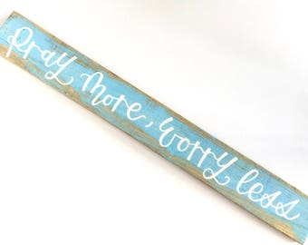 Pray more, worry less (light blue) Wood Sign