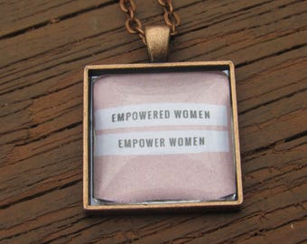 Empowered Women Empower Women - pendant necklace: ReBelle