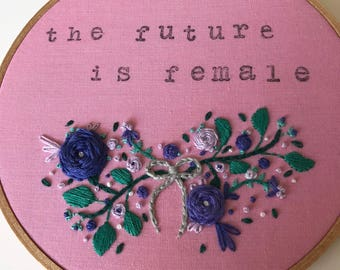 Beautiful The Future is Female Embroidery Hoop Art. Modern Wall Hanging. Ready to Ship!