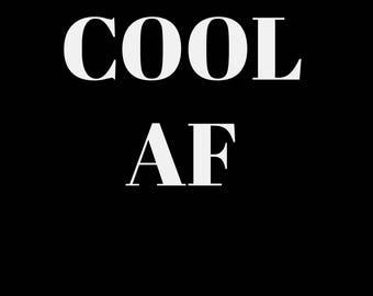 Cool Af  printable art - printable wall art - wall art - digital art print - digital - instant download