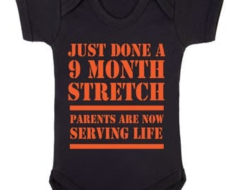 Just done a 9 month stretch Parents are now serving life cute funny babygrow bodysuit