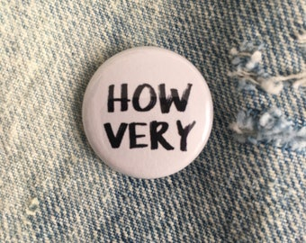 how very, Heathers pin, 1 inch pin back button