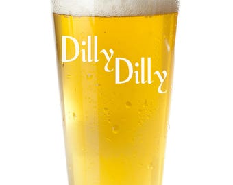 Dilly Dilly Beer Glass, Custom Engraved Pint Glass, Dilly Dilly Beer Commercial Glasses, Engraved Beer Glass, Beer Gift, Super Bowl Party