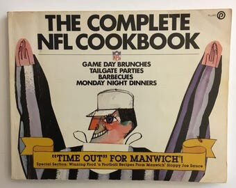 The Complete NFL Cookbook Game Day Brunches Tailgate Parties Barbecues Monday Night Dinners Vintage Cookbook 1981