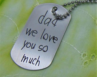 Your Child's Hand Writing, Personal Message To Loved One Signature Dog Tag -or key chain -Actual Handwriting-Laser Engraved-Stainless Steel