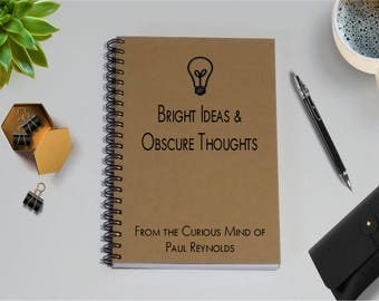 Personalized Journal Notebook, Bright Ideas & Obscure Thoughts - From the Curious Mind of [Custom Name] Notebook - 5 x 7 Journal, Notebook