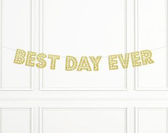 Best Day Ever Banner, Glitter Banner, Wedding Banner, Photo Prop, Best Day Ever Sign, Wedding Sign, Bachelorette Banner, Engagement Banner