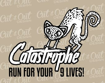 Cat Catastrophe Run For Your 9 Lives SVG