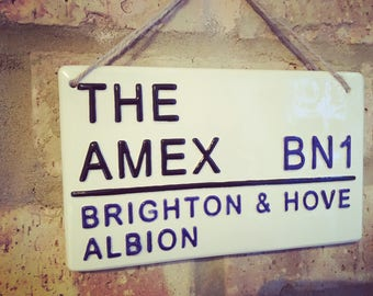 THE AMEX-Brighton and Hove-Football Club-Football Gift-Football Sign-Football Fan-Gifts for Him-Man Cave-Wall Sign-London Street Sign