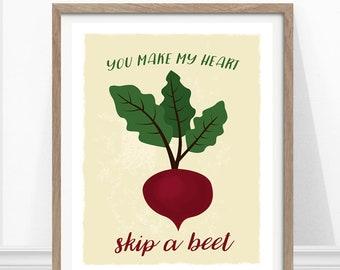 Beet Print - Kitchen Pun - Kitchen Art - Kitchen Print - Funny Kitchen Art - You make my heart skip a beet