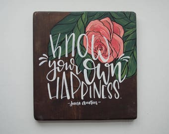 Know Your Own Happiness, Jane Austen Wood Sign