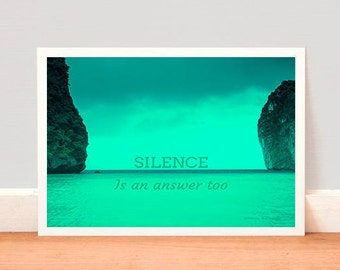 Inspirational Quote:Silence is an answer too. Printable.