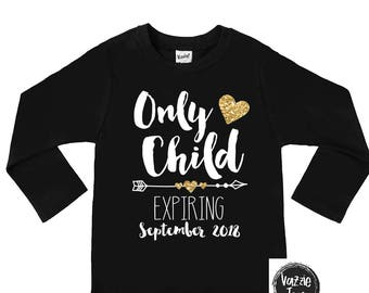 Only Child Expiring Shirt - Big Sister Shirts - Announcement Shirts - Glitter - Personalized Big Sister - Promoted to Big Sister