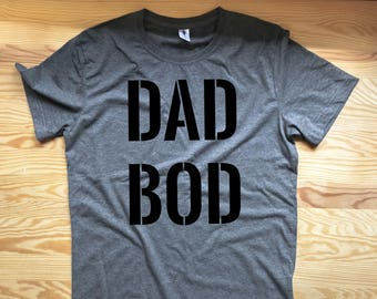 Dad bod shirt / Dad bod tshirt / Dad bod tee / Dad bod t-shirt / Dad bod t shirt / Dad body shirt