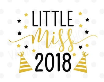 new year svg, little miss 2018, svg/dxf/pdf/jpf file, new year digital download, miss 2018 svg, 2018 cut file, happy new year