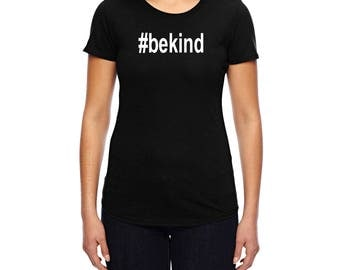 Bekind T-shirt | Ladies Bekind Top | Womens Bekind Tee
