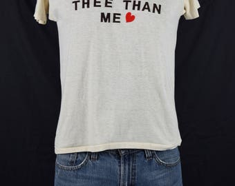 Vintage 70s t-shirt Nothing Is Better For Thee Than Me / Fuzzy Iron On Print / Soft and Thin / Fits like a Small or Medium