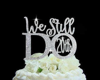 "Vow Renewal 20th and 25th Anniversary Cake Topper  ""We Still Do"" cake decoration Rhinestone party supplies"