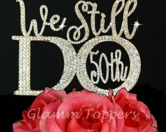 "We Still Do ""50th"" Gold anniversary wedding cake topper. Vow renewal cake decoration. Number 50 cake topper"