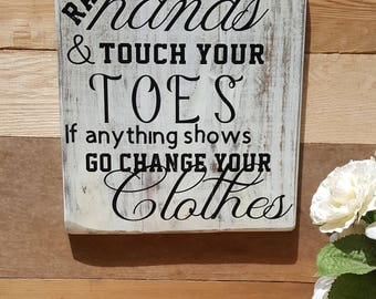 Raise your Hands, Touch your Toes, Wooden Sign, Wood Sign, Modesty, Teenage Girl, Kid Decor, Kids Room Decor, Girl Room Decor,  Wall Hanging