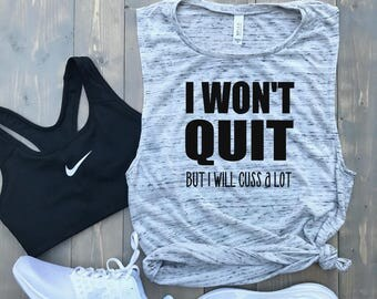 I Won't Quit but I will cuss a lot // MORE COLORS! // Women's Muscle Tank Top // Funny Gym Tank Top