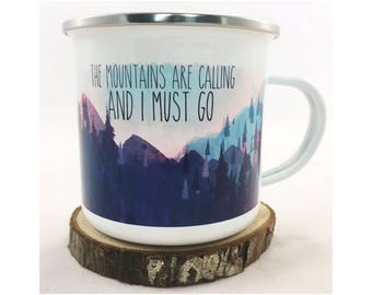 Enamel Mug, Camping Mug, Tin Mug, Custom Enamel Mug, The Mountains Are Calling Mug, I Must Go Mug