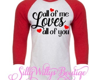 Valentine's shirts, All of Me Loves All of You, Girlfriend Shirts, Valentine's shirt, I love you Shirt, Wife T Shirt, Women's Valentines