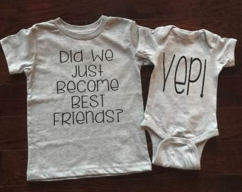 Grey Did We just Become Best Friends? & YEP! baby bodysuit (onesie), child or adult t-shirt | TWINS | Sibling Newborn Gift Set TWO | Mother