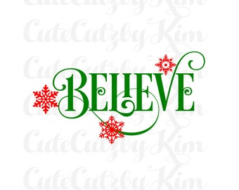 Believe Svg, dxf, jpg, png, christmas svg, christmas dxf, christmas jpg, snowflake svg,