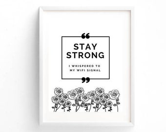 Stay Strong Wifi Signal | Digital 8 x 10 Download