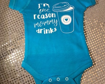 Starbucks Style I'm the Reason Mommy Drinks Personalized Baby Onesie