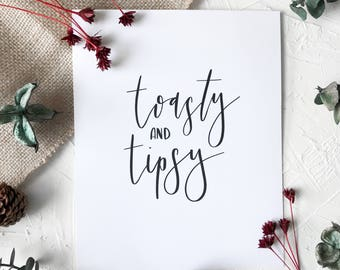 Tipsy and Toasty - Christmas Art Print - Hand Lettered, Modern Calligraphy