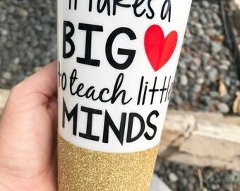 Teacher Travel Mug/It takes a big heart to shape little minds/Coffee Travel Mug/ Teacher gift