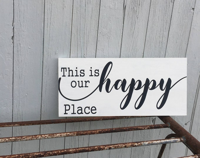 This Is Our Happy Place Sign * Home Decor * Wood Sign * Hand Painted * Rustic Sign * Rustic Home Decor * Happy Sign * Happy Quote*