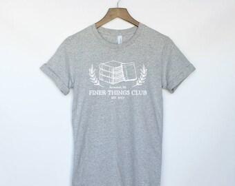 Finer Things Club T-Shirt - Dunder Mifflin Paper Co. - The Office Shirt - Dwight Schrute - Michael Scott - Jim Halpert - The Office T-Shirt