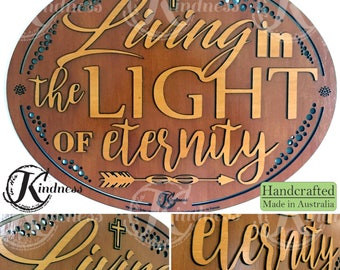 Wooden Wall Art, Living in the Light of Eternity, Inspirational Quote, inspirational gift, home sign decor
