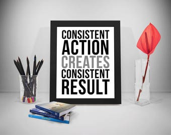 Superieur Consistent Action Creates Consistent Result, Consistency, Result Quotes,  Action Quotes, Office Wall