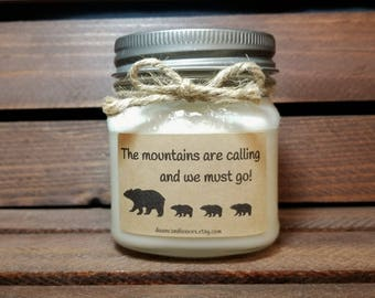 8 oz The Mountains Are Calling And I Must Go Candle - Mountain Lover - Soy Candles Handmade - Rustic Candle Decor - New Home Gift