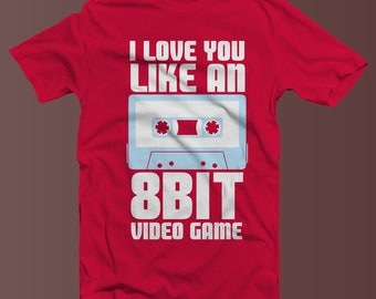 I Love You Like An 8-Bit Video Game T-Shirt