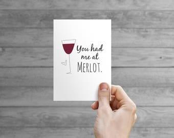 Printable Card - You Had Me at Merlot