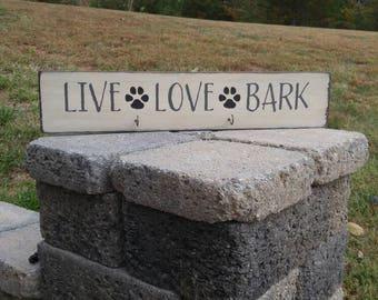 Dog Leash Holder, Leash Holder Sign, Live Love Bark Sign, Wood Sign, Dog Gift, Dog Decor, Dog Sign, Leash Hanger, Dog Coat Rack, K9 Decor