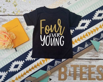 Glitter! Four Ever Young  / Birthday T-shirt / Fourth Birthday Tee