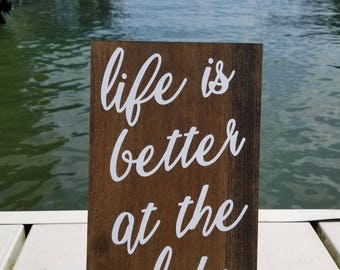 Life Is Better At The Lake Sign-Lake HouseDecor