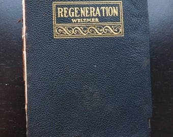 REGENERATION A Discussion of the Sex Question from a New and Scientific Standpoint 1908 S A Weltmer  Suggestive Therapeutics Hypnotism Book