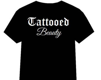 Tattooed Beauty shirt, Tattooed Beauty, Tattoo Clothing, Tattooed, Pretty in Ink, Womens Tattoo tshirt, Ink Addict, Addicted to Ink