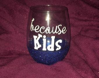Because Kids-Stemless Wine Glasses-Glitter wine glasses