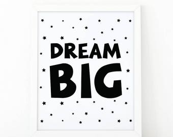 Dream big, Nursery printable, Kids room decor, Nursery decor, quote nursery, scandinavian print, Kids wall art, black and white printable