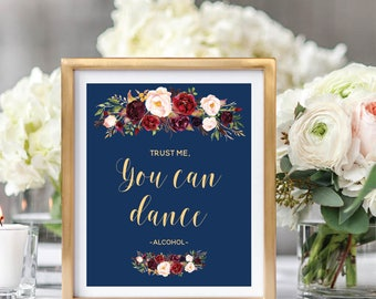 Trust Me You Can Dance Sign, Alcohol Sign, Bar Sign, Printable Wedding Sign, Navy Blue, Foral Watercolor, Burgundy Marsala #A003